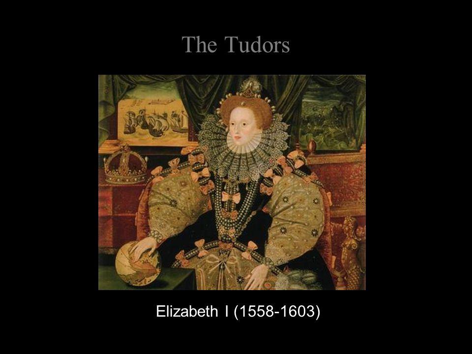 The Tudors Elizabeth I (1558-1603)