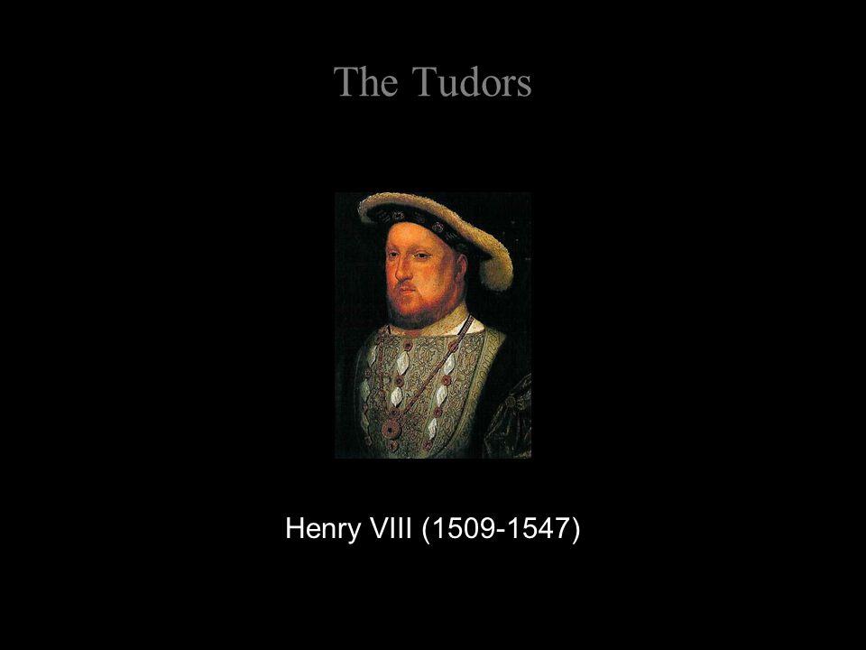 The Tudors Henry VIII (1509-1547)