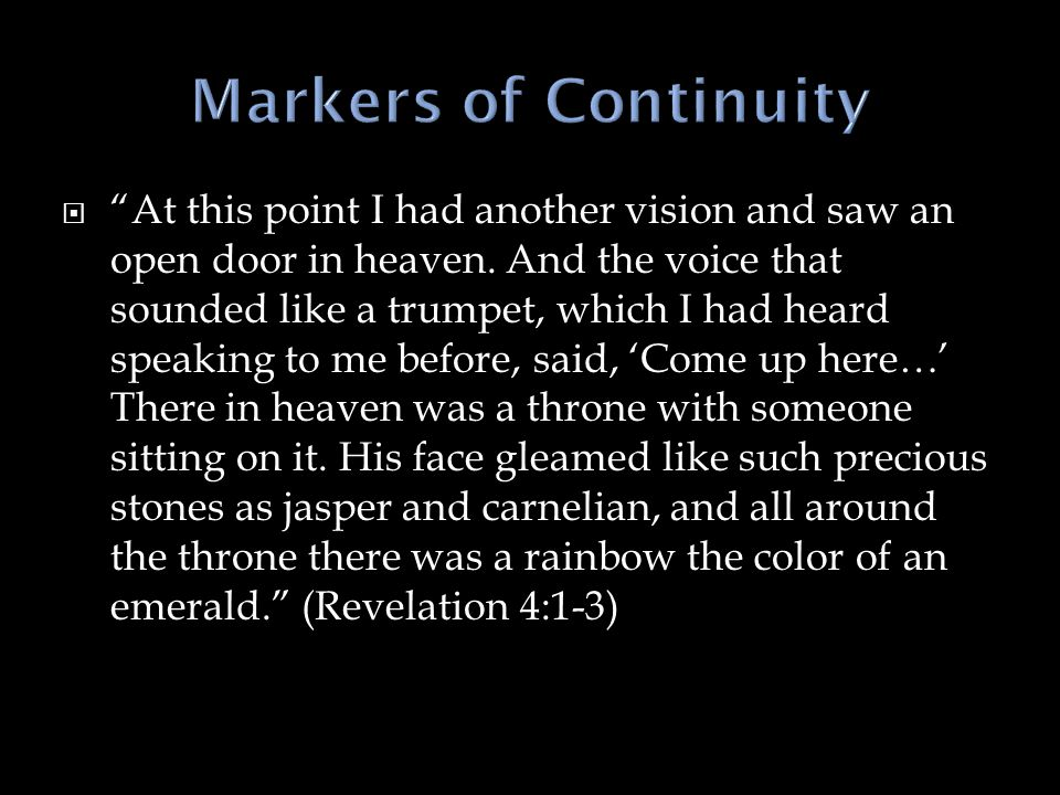  At this point I had another vision and saw an open door in heaven.