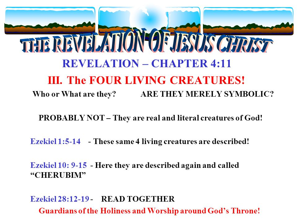 REVELATION – CHAPTER 4:11 III. The FOUR LIVING CREATURES.