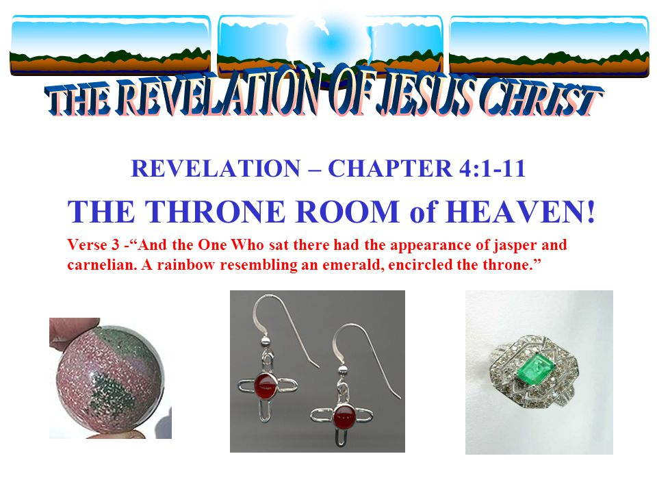 REVELATION – CHAPTER 4:1-11 THE THRONE ROOM of HEAVEN.