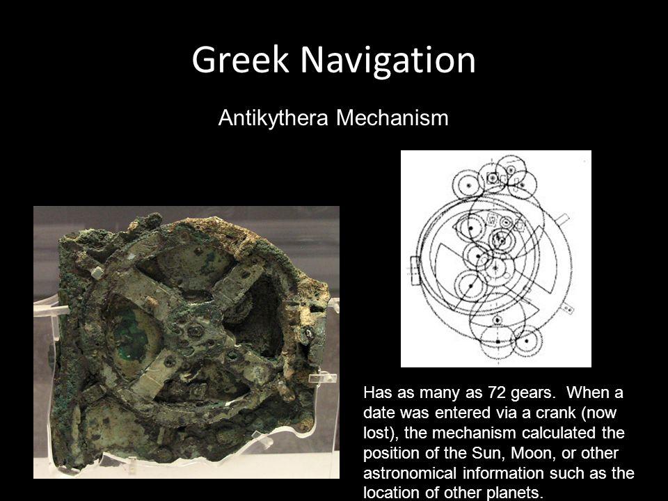 Greek Navigation Antikythera Mechanism Has as many as 72 gears.