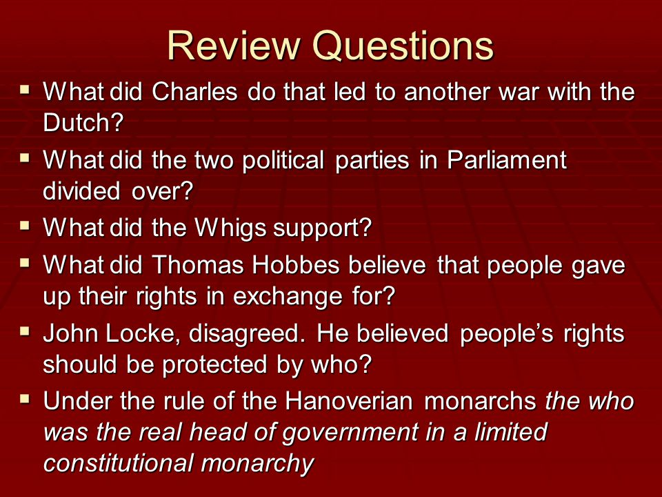 Review Questions  What did Charles do that led to another war with the Dutch.