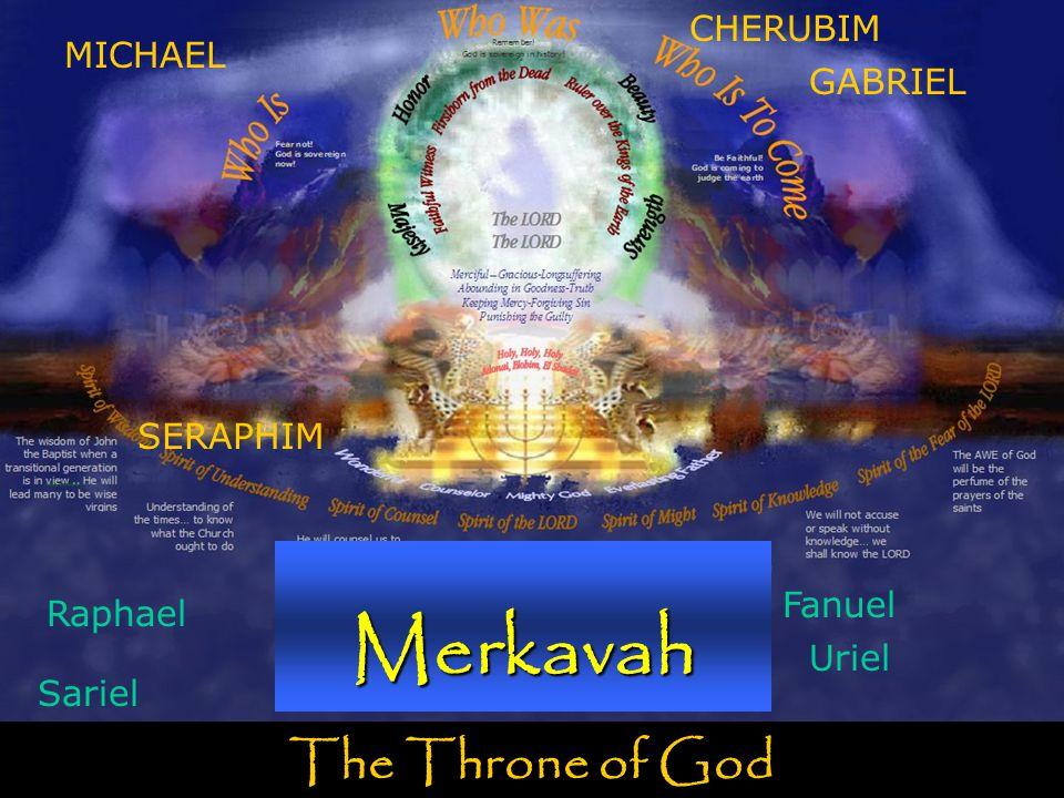 The Throne of God Merkavah MICHAEL SERAPHIM GABRIEL CHERUBIM Raphael Uriel Fanuel Sariel