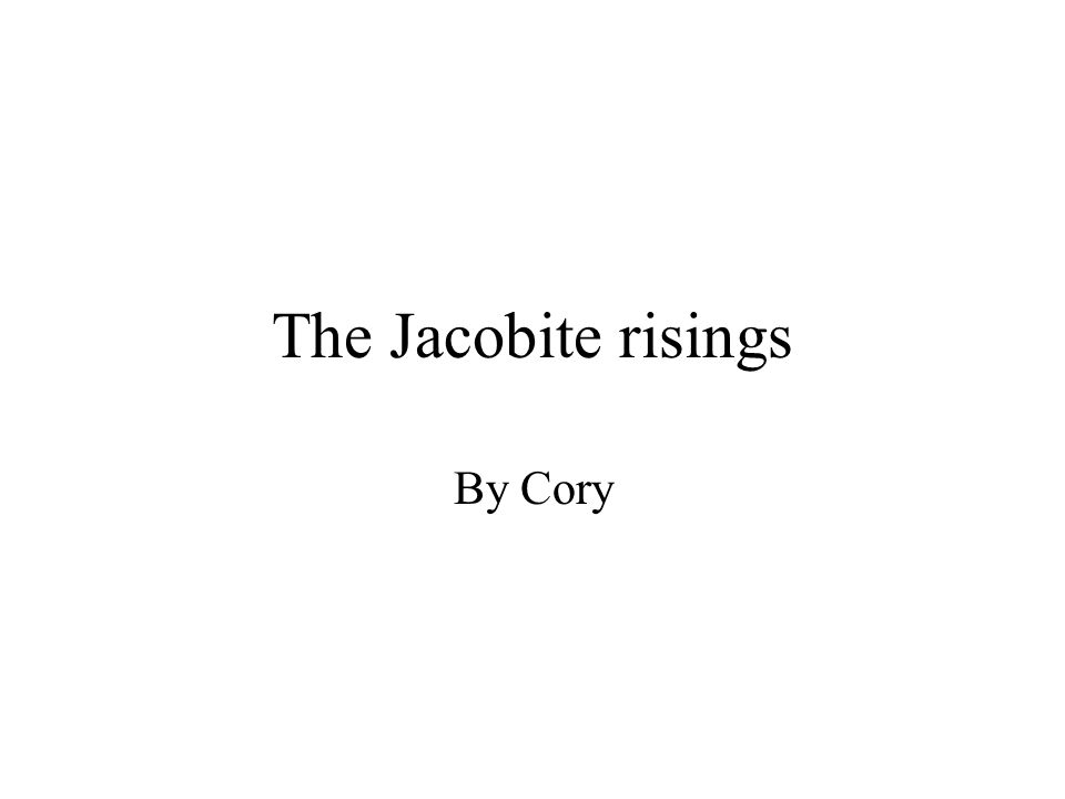 The Jacobite risings By Cory