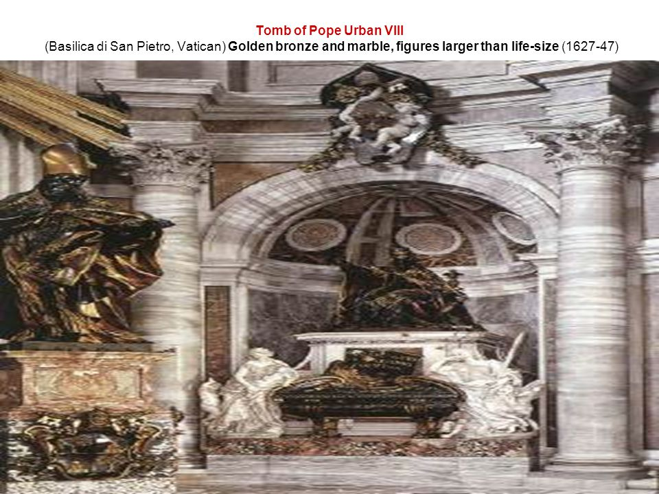 Tomb of Pope Urban VIII (Basilica di San Pietro, Vatican) Golden bronze and marble, figures larger than life-size (1627-47)