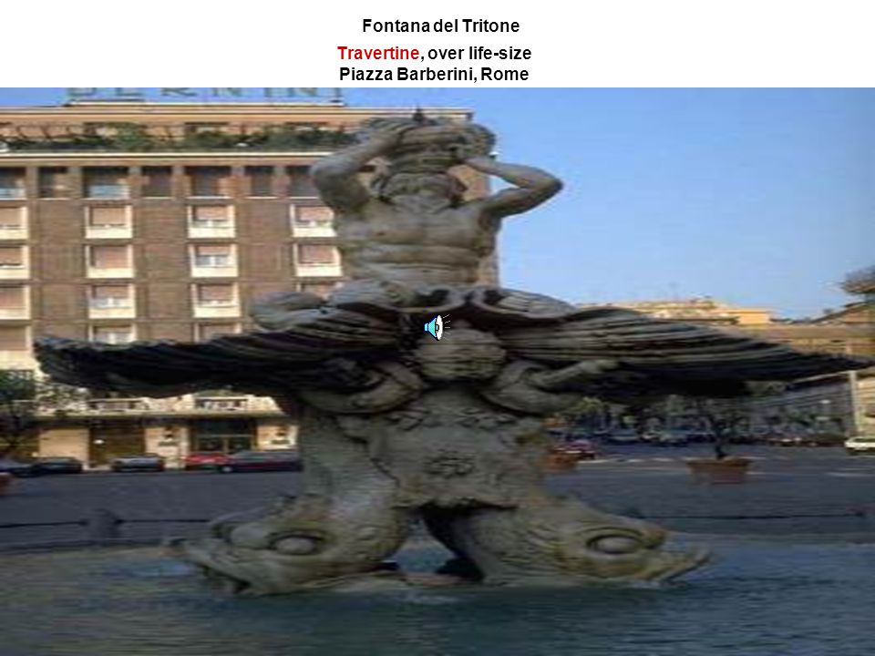 Fontana del Tritone Travertine, over life-size Piazza Barberini, Rome 1624-43