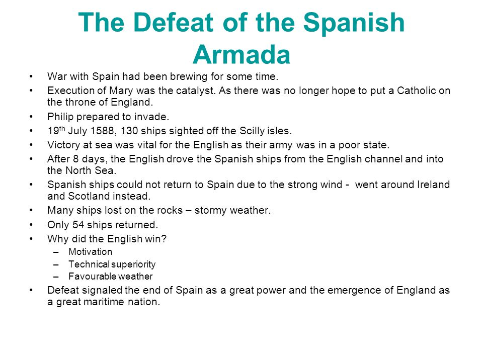 The Defeat of the Spanish Armada War with Spain had been brewing for some time.