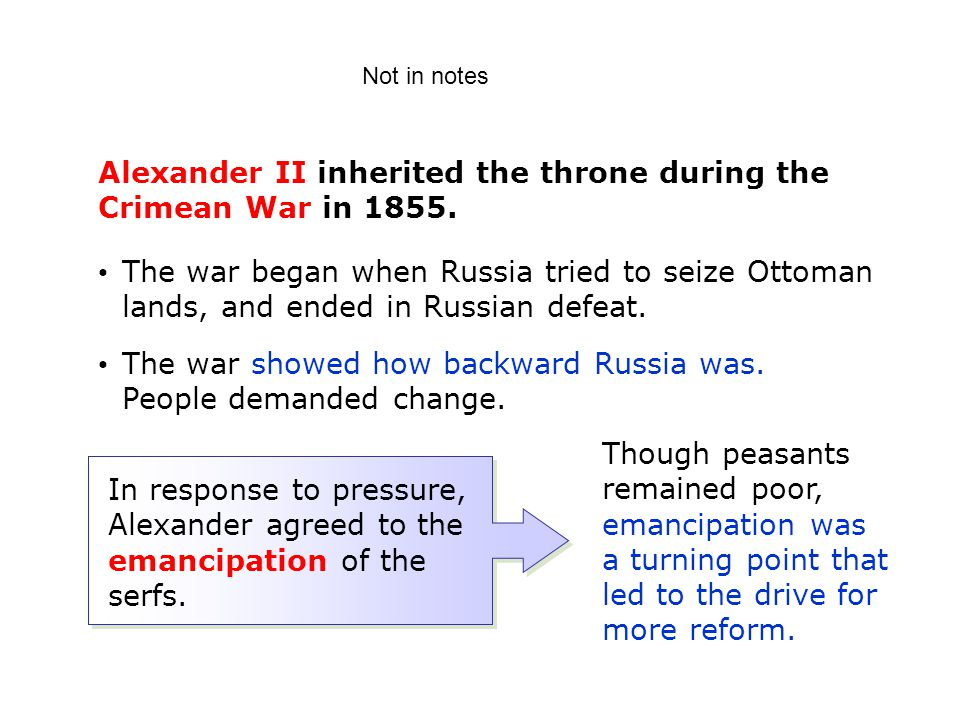The war began when Russia tried to seize Ottoman lands, and ended in Russian defeat. The war showed how backward Russia was. People demanded change. T