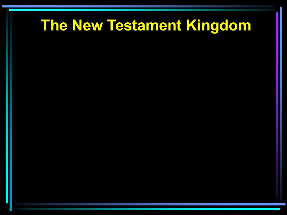 The New Testament Kingdom