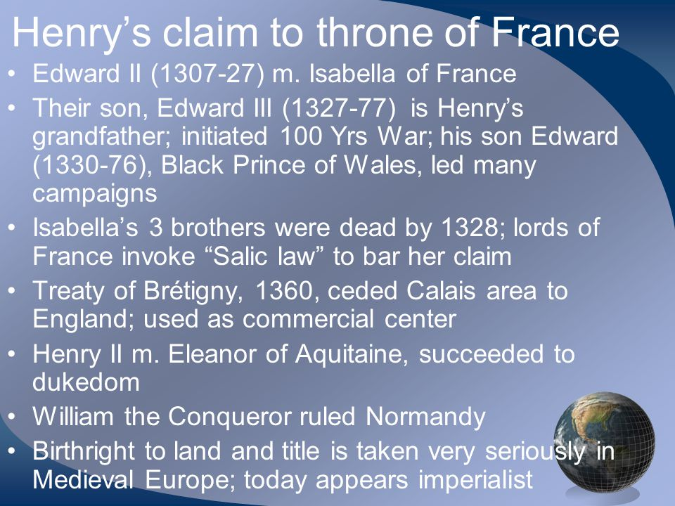 Act I of play Shakespeare's source is Hollinshed's Chronicles, 1587; not wholly reliable Chorus gives us backstory Archbishop presents Henry his right to French throne; argues against Salic law Church had self interest in funding war.