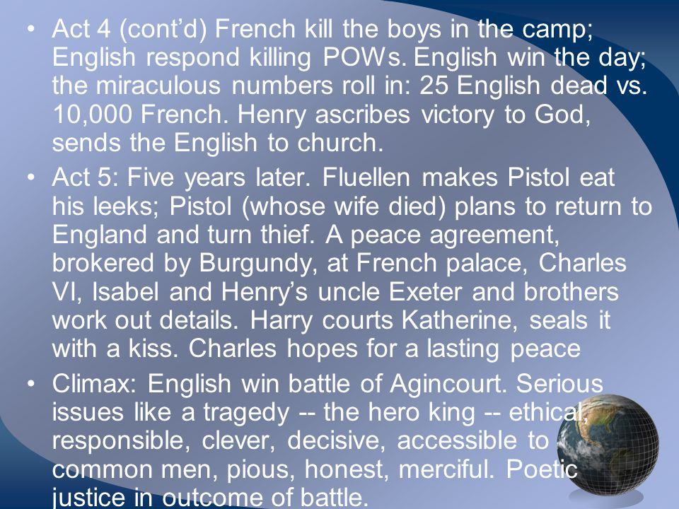 Act 4 (cont'd) French kill the boys in the camp; English respond killing POWs.