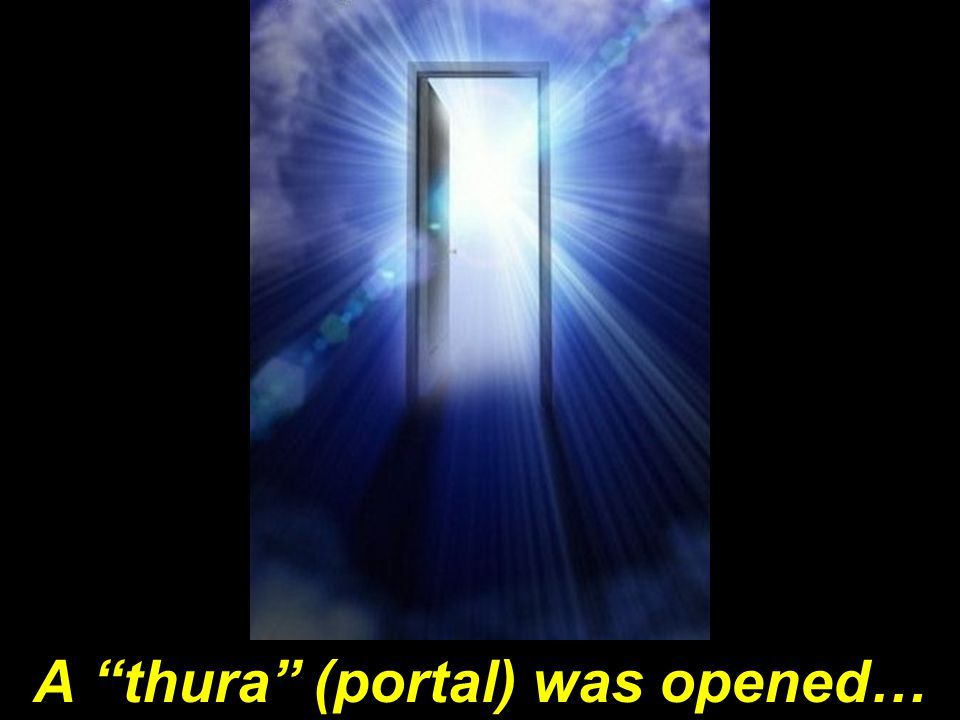 A thura (portal) was opened…