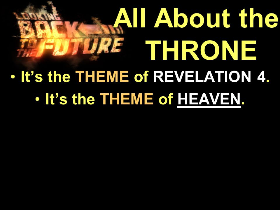 It's the THEME of REVELATION 4.It's the THEME of REVELATION 4.