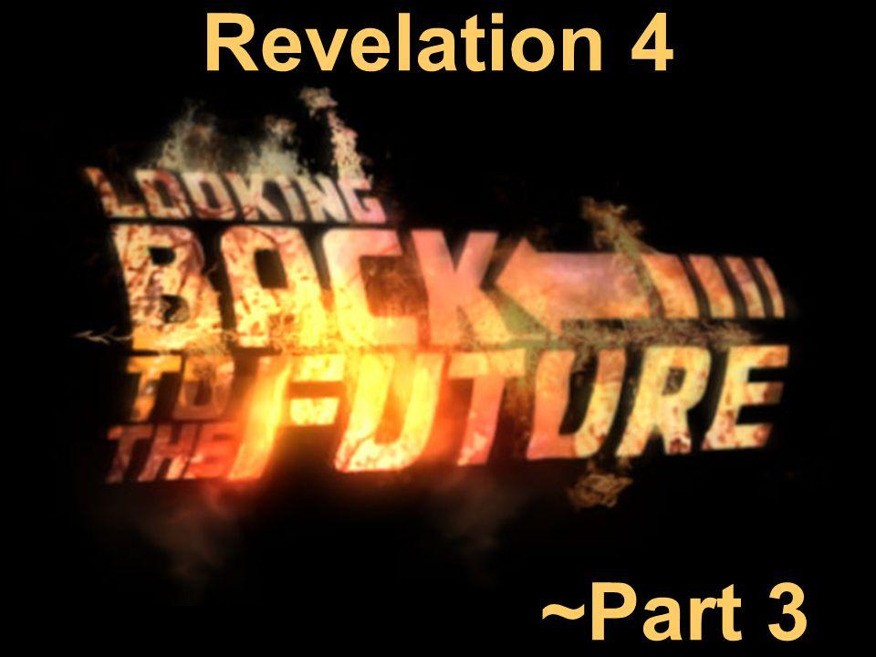Revelation 4 ~Part 3