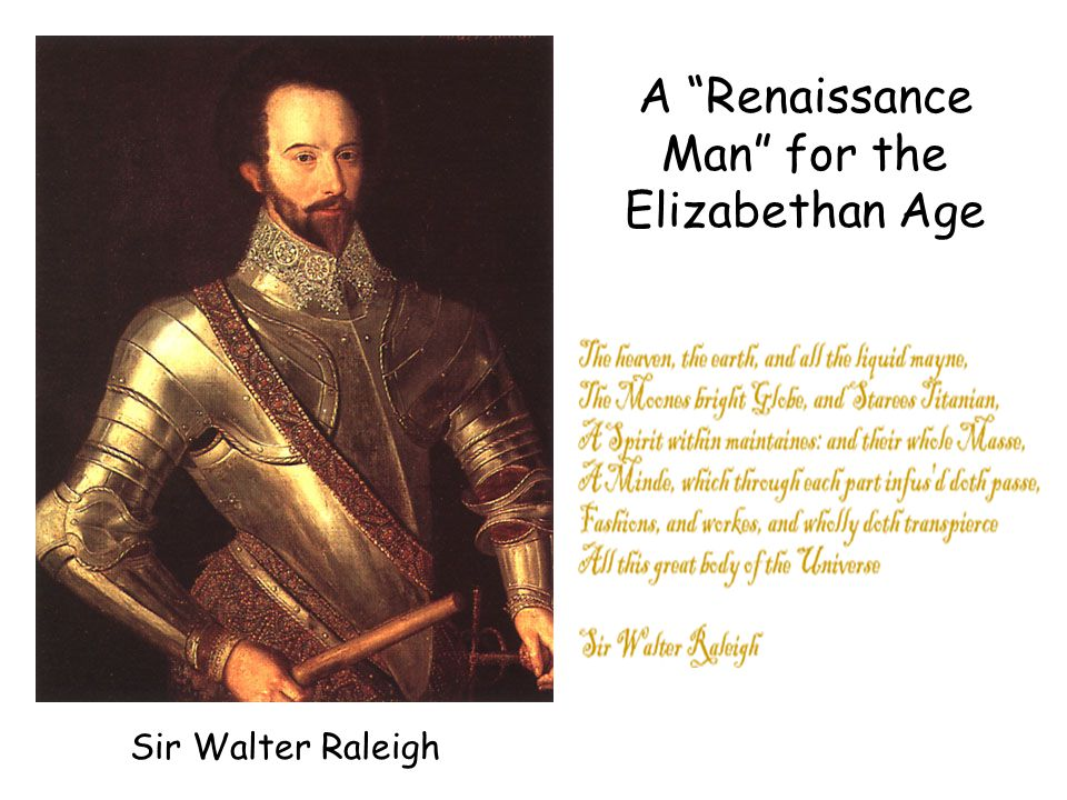 Sir Walter Raleigh A Renaissance Man for the Elizabethan Age