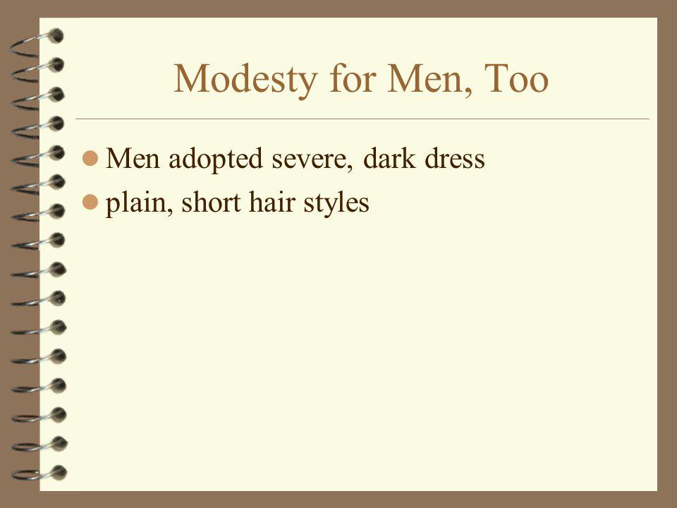 Modesty for Men, Too Men adopted severe, dark dress plain, short hair styles