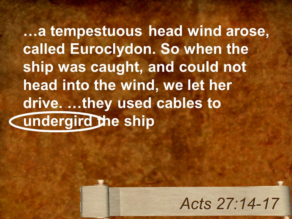 …a tempestuous head wind arose, called Euroclydon.