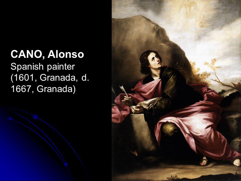 CANO, Alonso Spanish painter (1601, Granada, d. 1667, Granada)