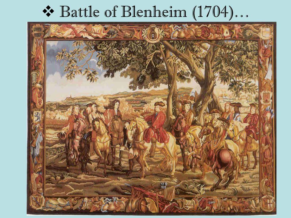  Battle of Blenheim (1704)…