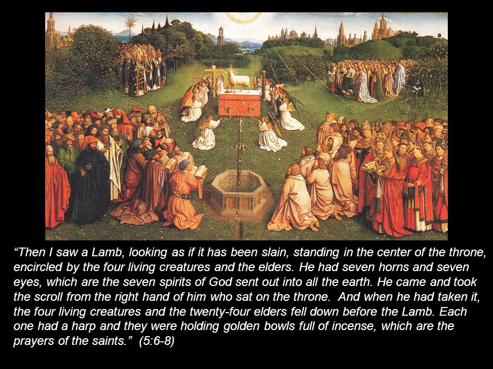 Then I saw a Lamb, looking as if it has been slain, standing in the center of the throne, encircled by the four living creatures and the elders.