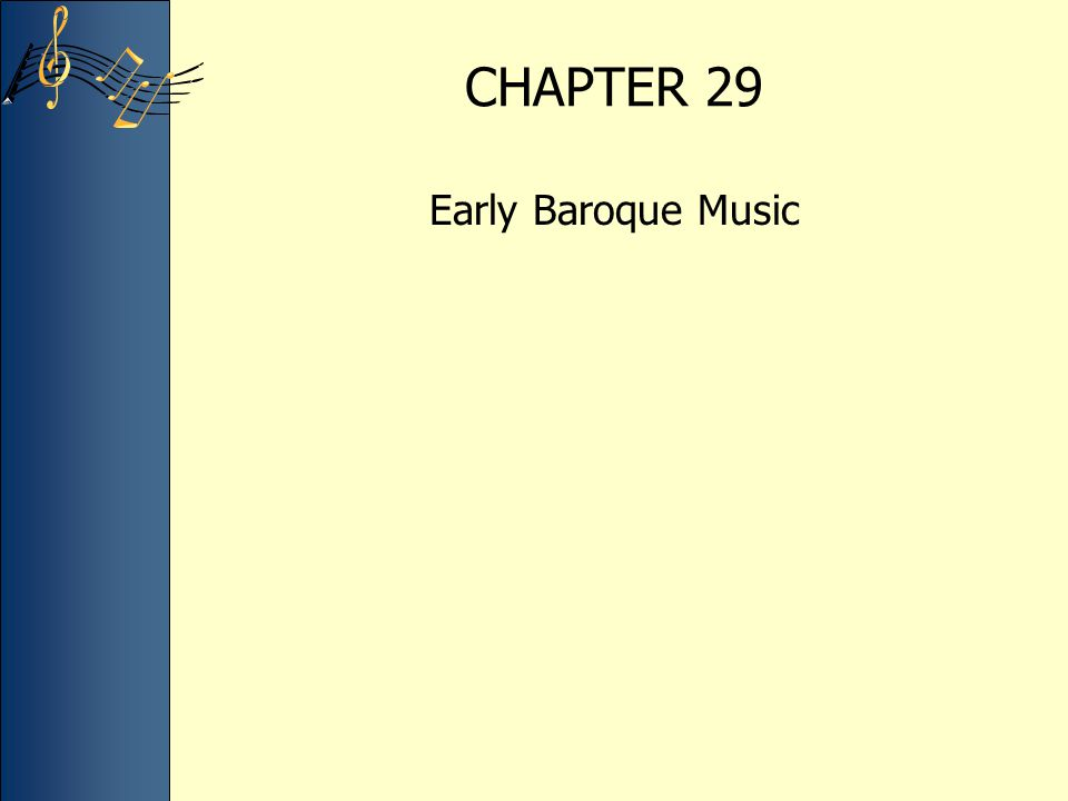 CHAPTER 29 Early Baroque Music