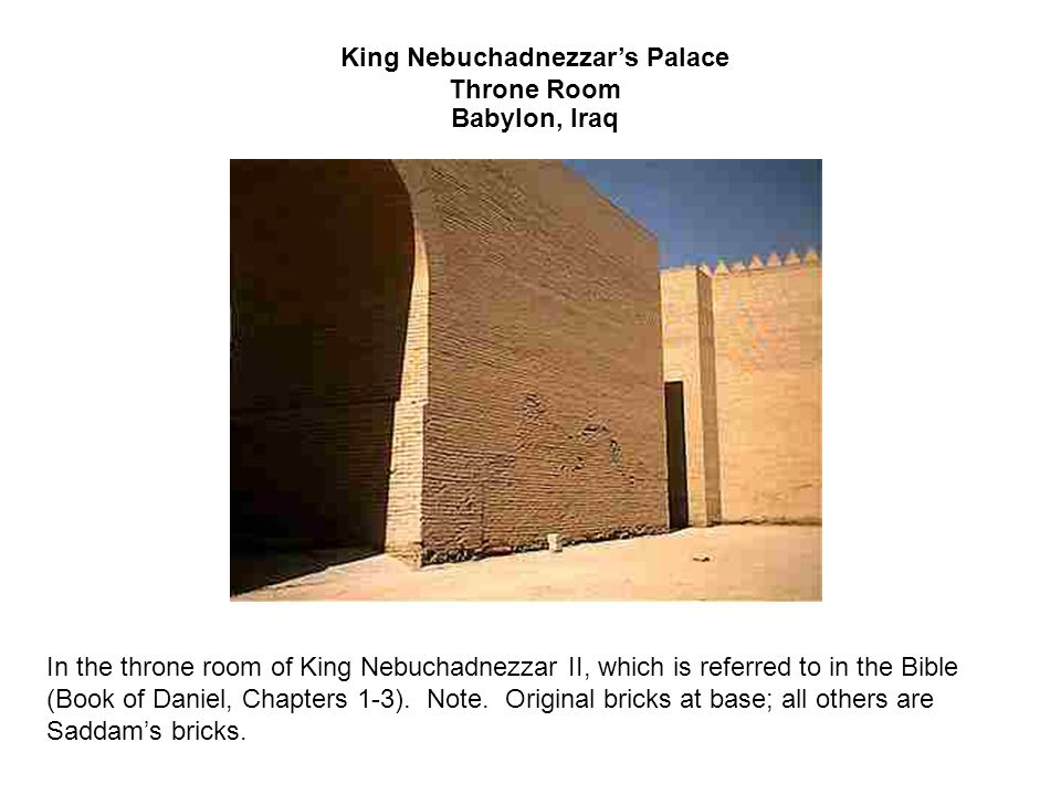 King Nebuchadnezzar's Palace Throne Room Babylon, Iraq In the throne room of King Nebuchadnezzar II, which is referred to in the Bible (Book of Daniel