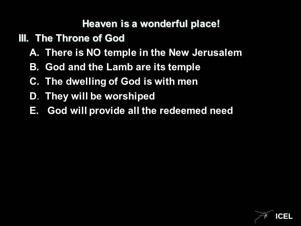ICEL Heaven is a wonderful place.III. The Throne of God A.