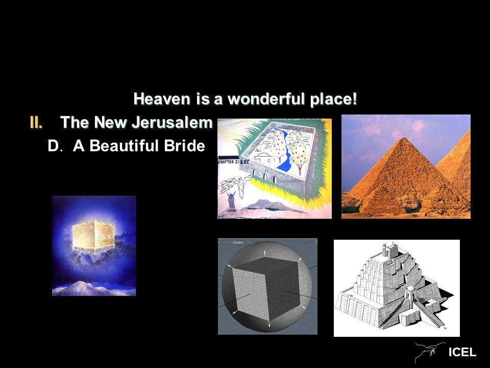 ICEL Heaven is a wonderful place! II.The New Jerusalem D. A Beautiful Bride