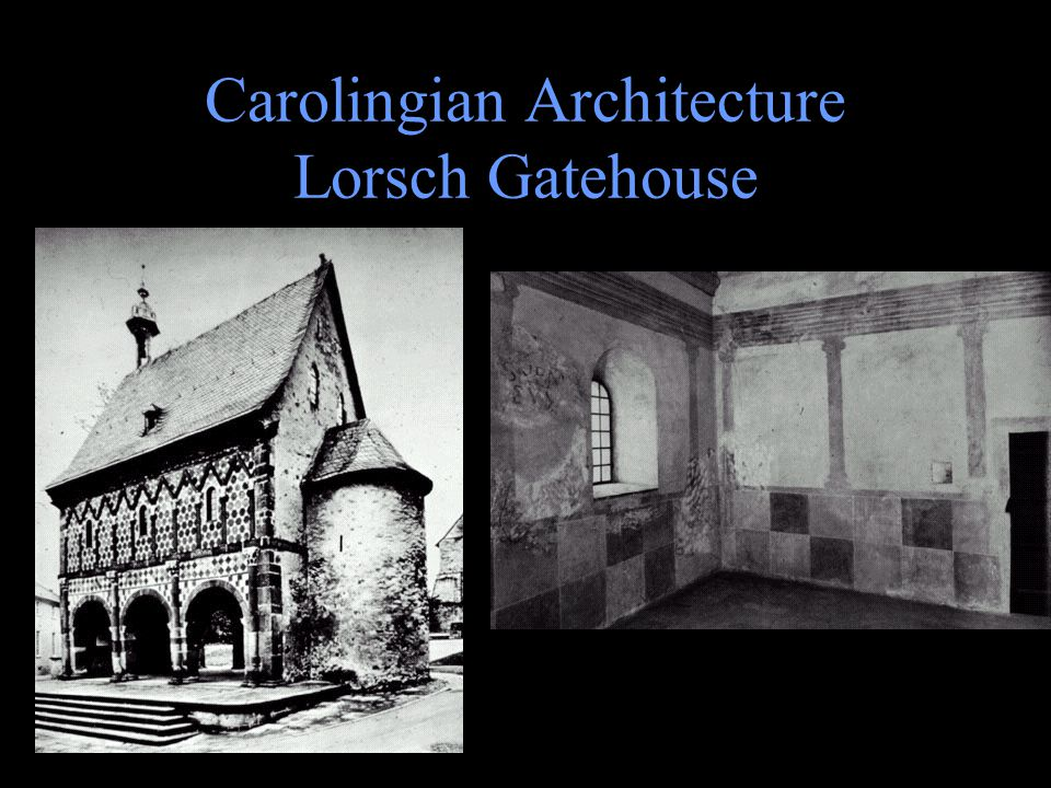 The Carolingian Renaissance Lorsch Gatehouse