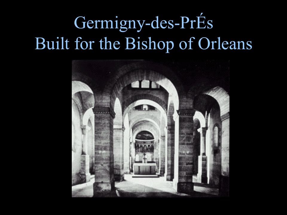 Germigny-des-Pres Built for the Bishop of Orleans