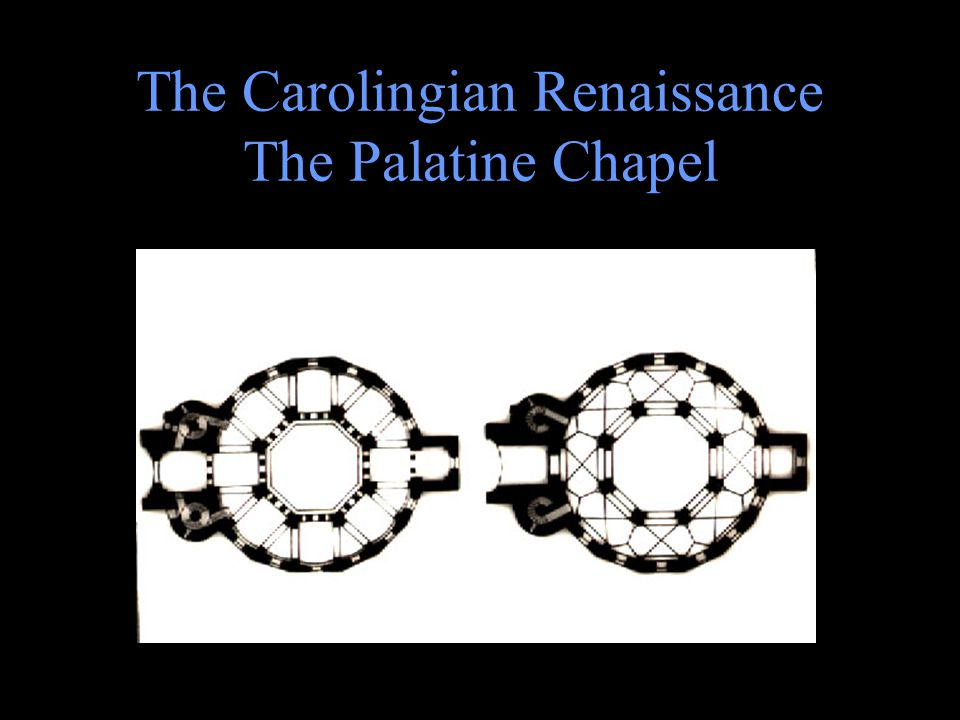 The Carolingian Renaissance The Palatine Chapel