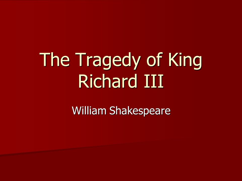 The Tragedy of King Richard III William Shakespeare