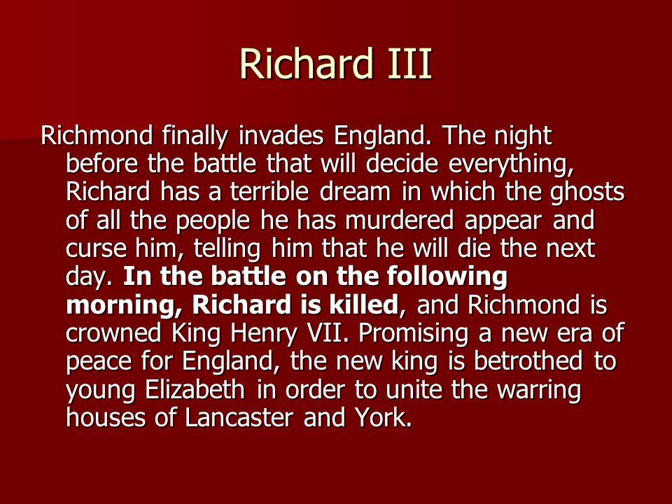 Richard III Richmond finally invades England.