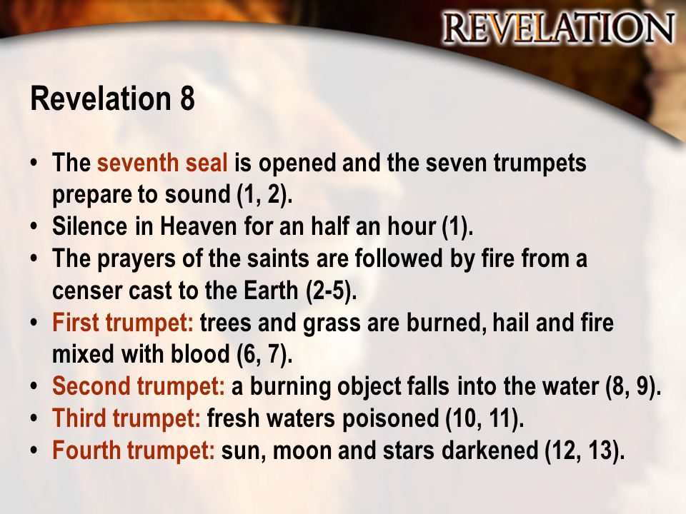 Revelation 8 The seventh seal is opened and the seven trumpets prepare to sound (1, 2).