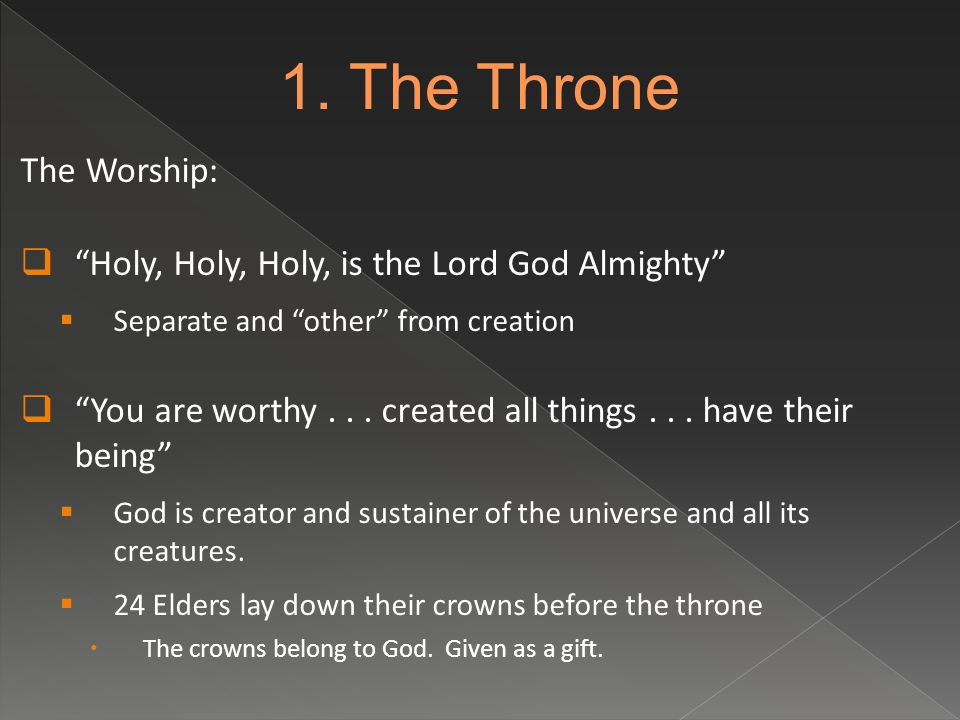 The Worship:  Holy, Holy, Holy, is the Lord God Almighty  Separate and other from creation  You are worthy...