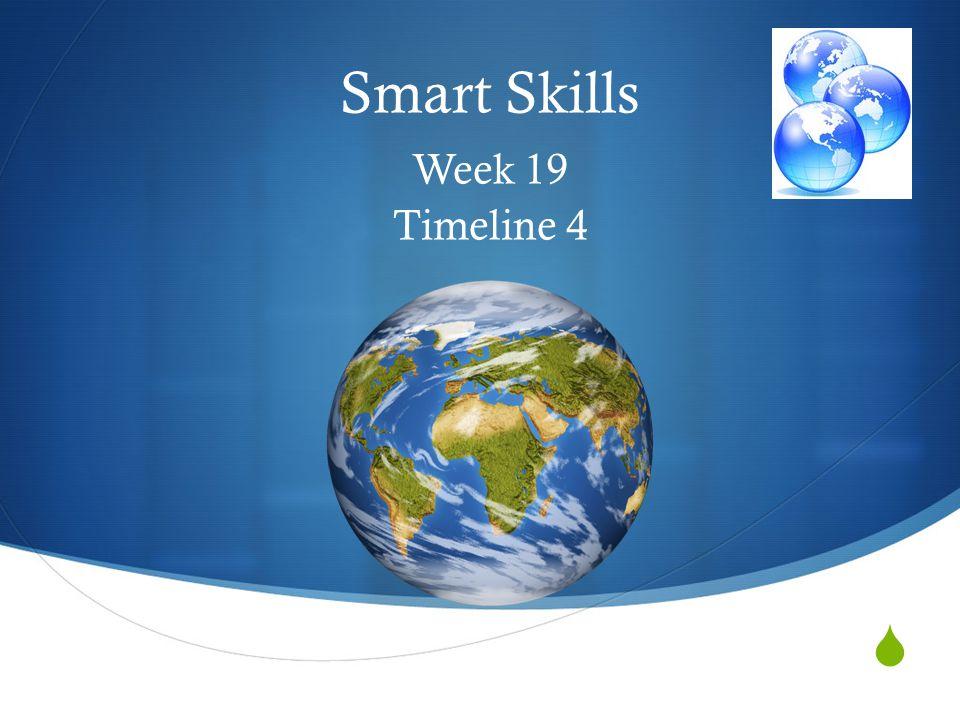  Smart Skills Week 19 Timeline 4 © Clairmont