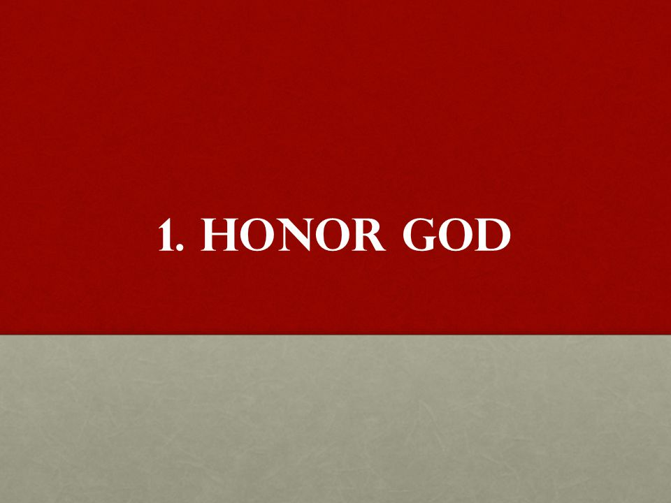 1. Honor GOD