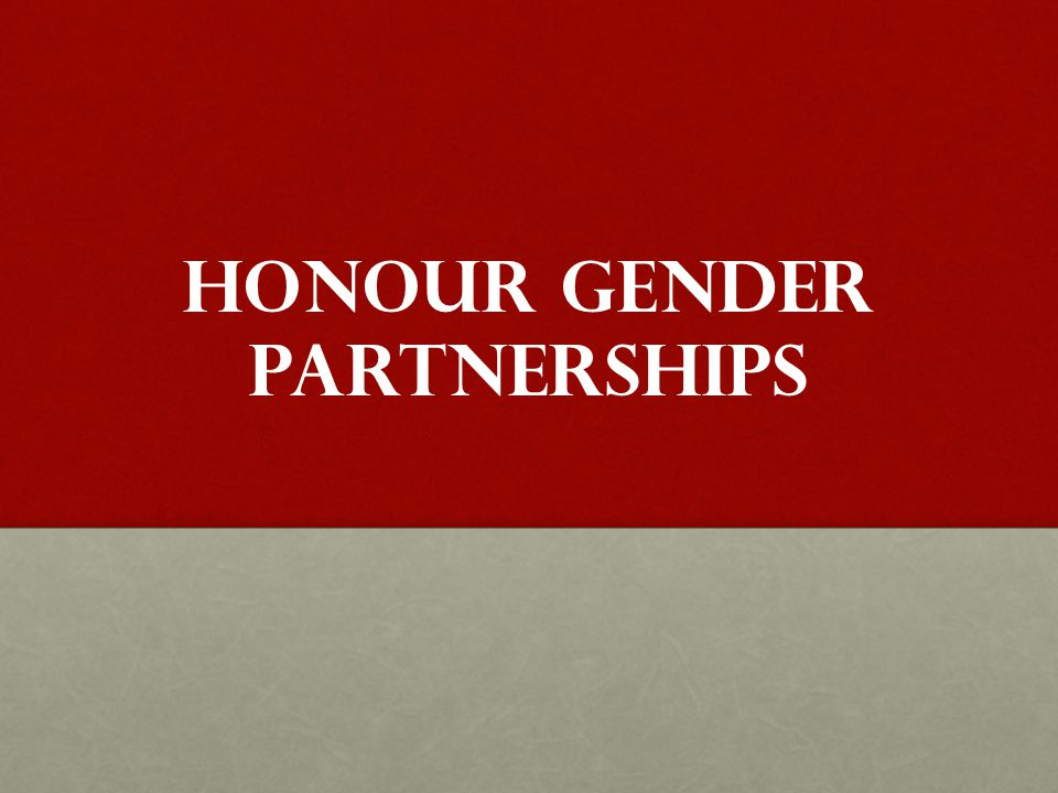 Honour gender partnerships