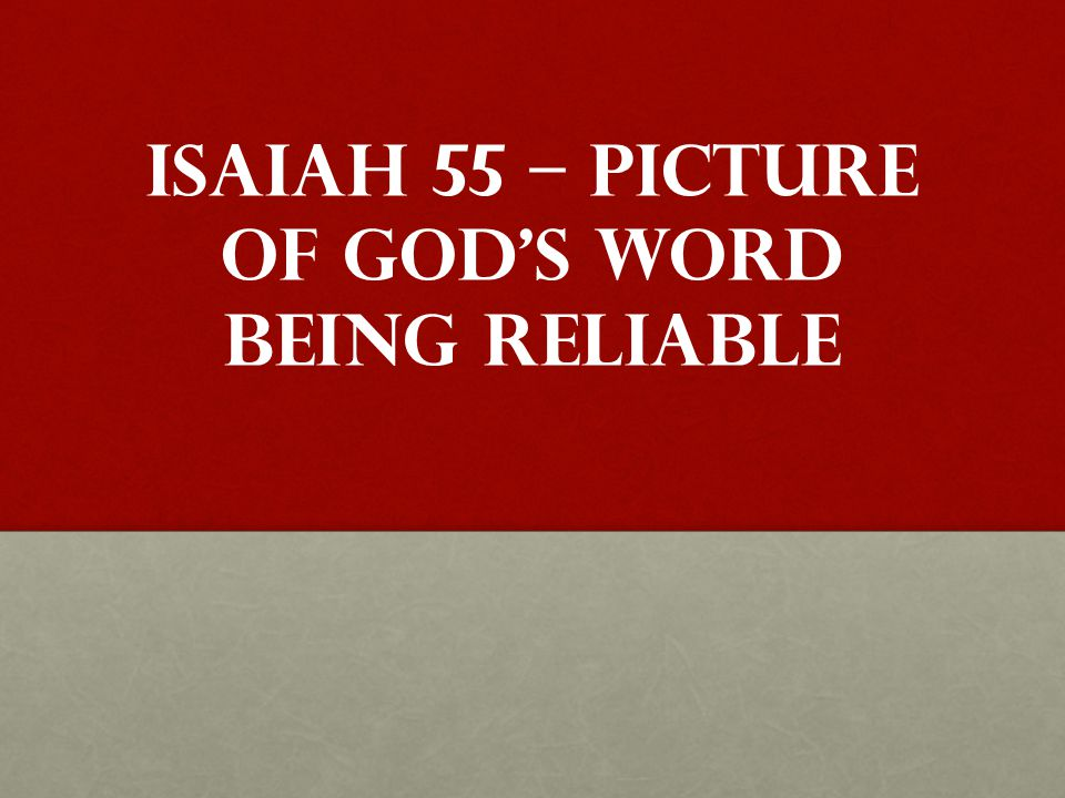 Isaiah 55 – Picture of God's word being reliable