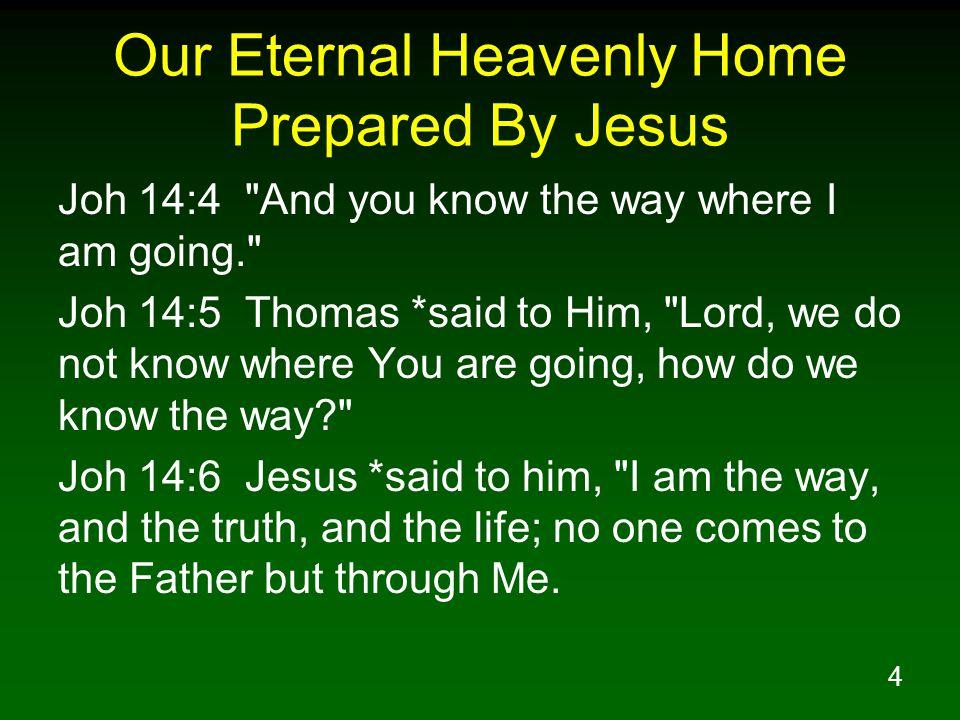 4 Our Eternal Heavenly Home Prepared By Jesus Joh 14:4