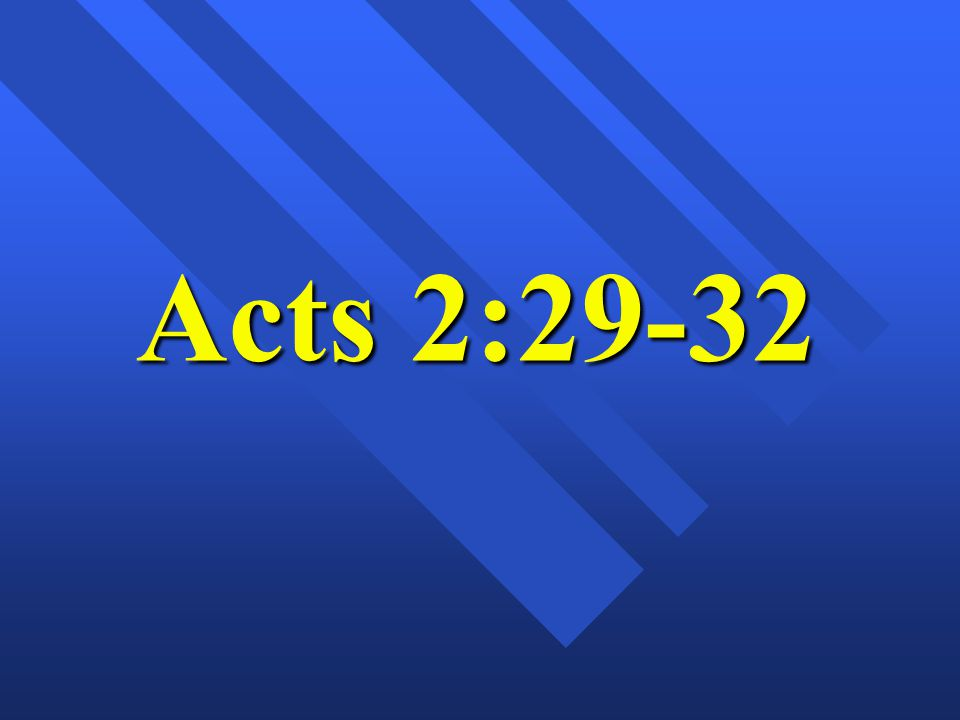 Acts 2:30-32; Before we leave these verses, it is important to recognize there are two other inspired references to God s promise to David.