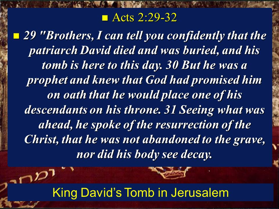 Acts 2:30-32; God s promise to David fulfilled by Jesus the Christ.