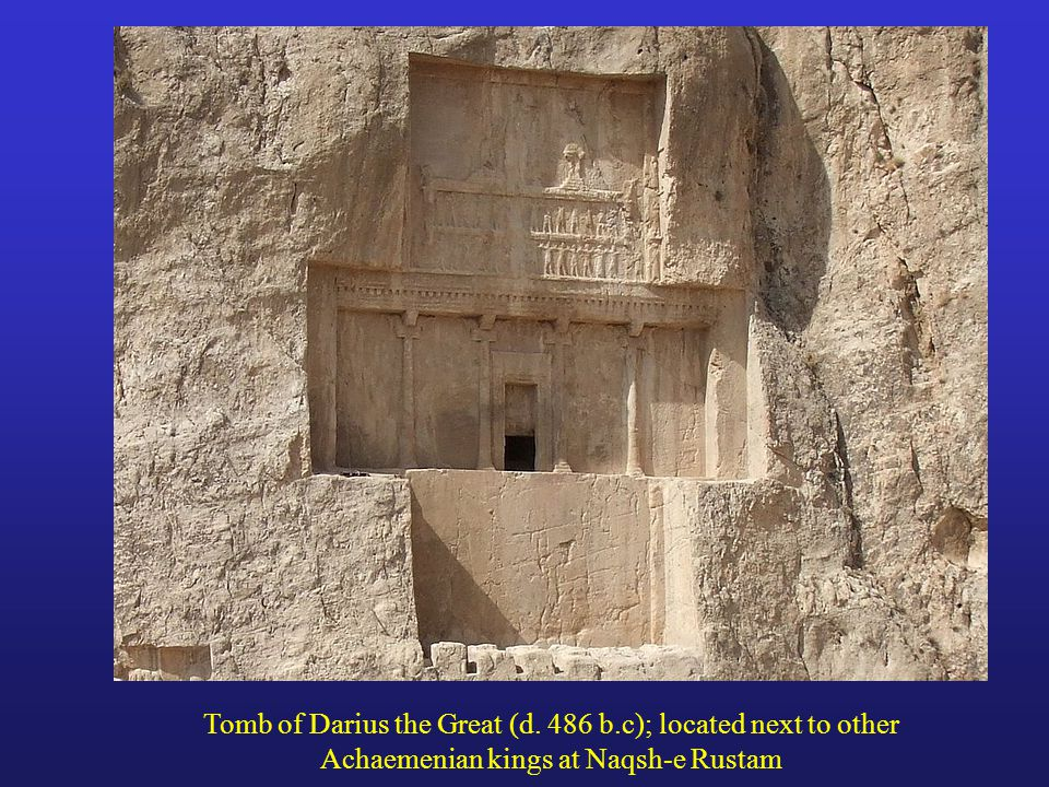Tomb of Darius the Great (d. 486 b.c); located next to other Achaemenian kings at Naqsh-e Rustam