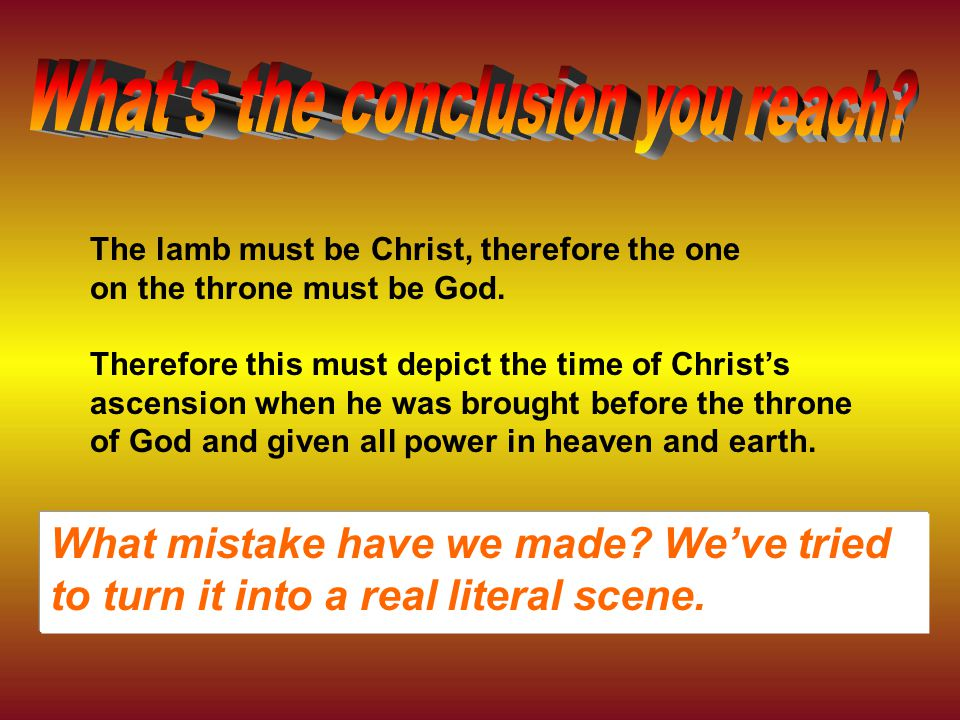 The lamb must be Christ, therefore the one on the throne must be God.