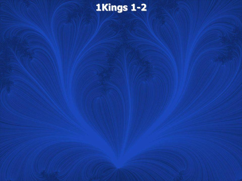 1Kings 1-2