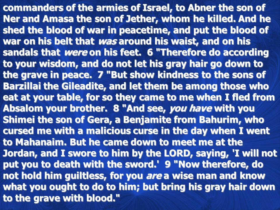 commanders of the armies of Israel, to Abner the son of Ner and Amasa the son of Jether, whom he killed.