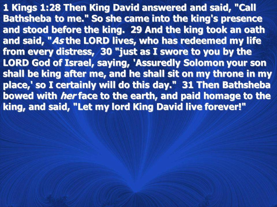 1 Kings 2:19 Bathsheba therefore went to King Solomon, to speak to him for Adonijah.