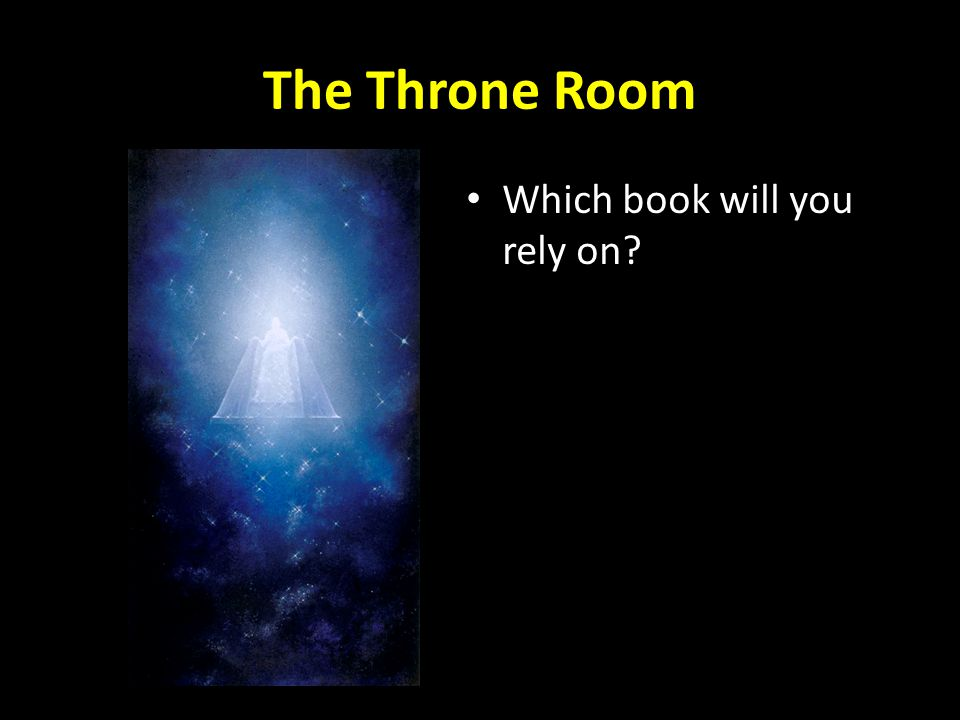 The Throne Room Which book will you rely on?