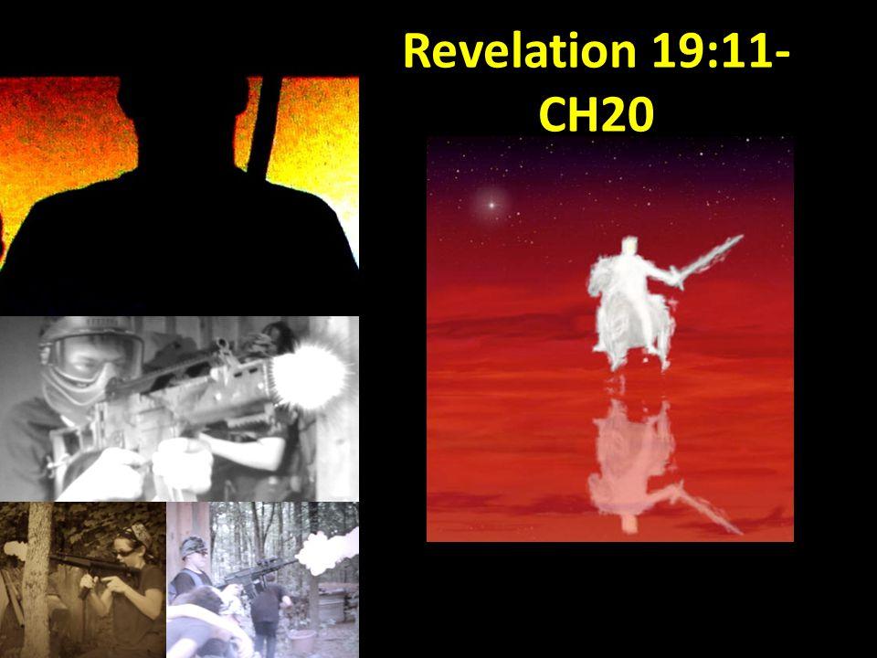 Revelation 19:11- CH20